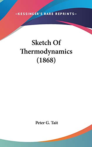 9781436503853: Sketch Of Thermodynamics (1868)