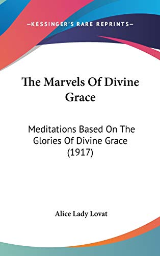 9781436505123: The Marvels Of Divine Grace: Meditations Based On The Glories Of Divine Grace (1917)