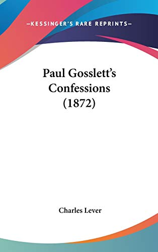 Paul Gosslett's Confessions (1872) (9781436505703) by Charles Lever