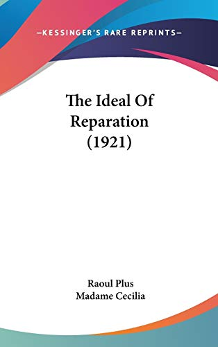 9781436505833: The Ideal Of Reparation (1921)