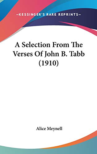 9781436506632: A Selection from the Verses of John B. Tabb (1910)