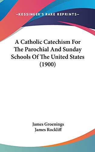 9781436506793: A Catholic Catechism For The Parochial And Sunday Schools Of The United States (1900)