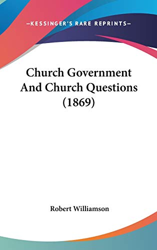 9781436507752: Church Government And Church Questions (1869)