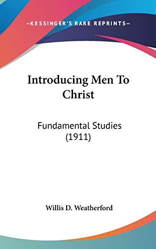 9781436507851: Introducing Men To Christ: Fundamental Studies (1911)