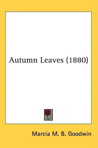 9781436507868: Autumn Leaves (1880)