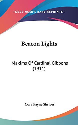 9781436510622: Beacon Lights: Maxims Of Cardinal Gibbons (1911)