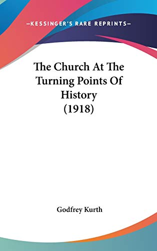 9781436511414: The Church At The Turning Points Of History (1918)
