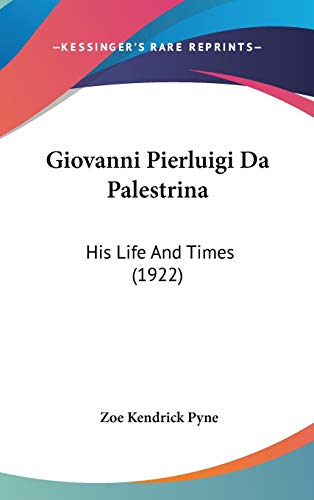 9781436514941: Giovanni Pierluigi Da Palestrina: His Life And Times (1922)
