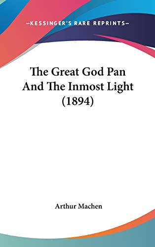 9781436515986: The Great God Pan and the Inmost Light (1894)