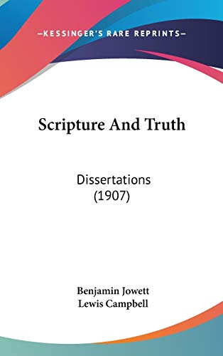 9781436518482: Scripture And Truth: Dissertations (1907)