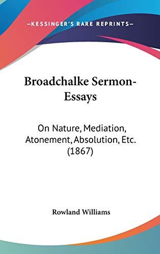 9781436519496: Broadchalke Sermon-Essays: On Nature, Mediation, Atonement, Absolution, Etc. (1867)