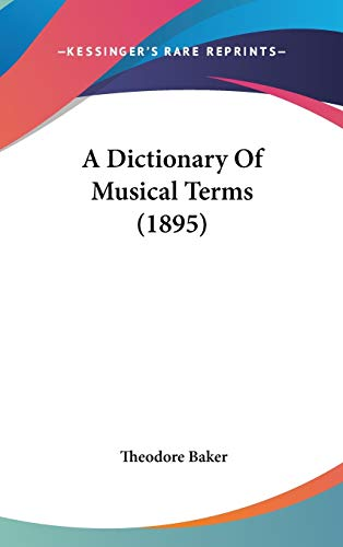 9781436519557: A Dictionary Of Musical Terms (1895)