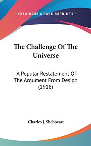 9781436520195: The Challenge Of The Universe: A Popular Restatement Of The Argument From Design (1918)