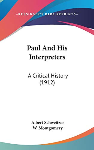 9781436520201: Paul And His Interpreters: A Critical History (1912)