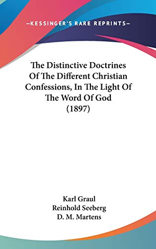 9781436522144: The Distinctive Doctrines Of The Different Christian Confessions, In The Light Of The Word Of God (1897)