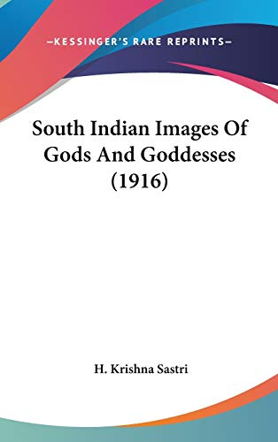 9781436524209: South Indian Images Of Gods And Goddesses (1916)