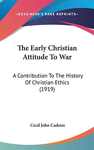 9781436524537: The Early Christian Attitude To War: A Contribution To The History Of Christian Ethics (1919)