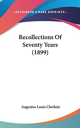 9781436525084: Recollections Of Seventy Years (1899)
