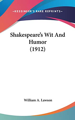 9781436526784: Shakespeare's Wit And Humor (1912)