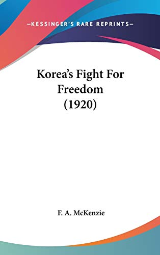 9781436527453: Korea's Fight For Freedom (1920)