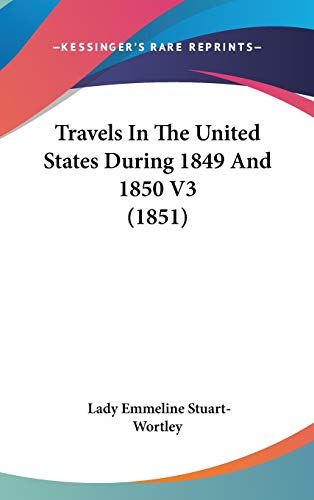 9781436527934: Travels In The United States During 1849 And 1850 V3 (1851)