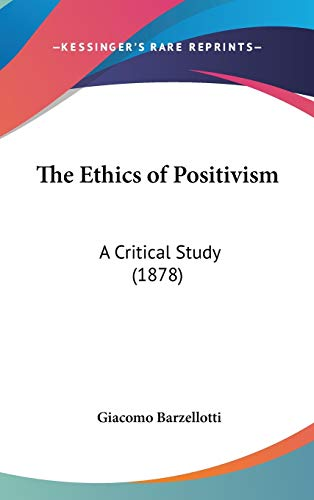 9781436528627: The Ethics of Positivism: A Critical Study (1878)