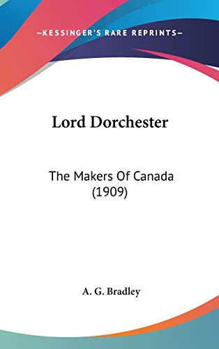 9781436529396: Lord Dorchester: The Makers Of Canada (1909)