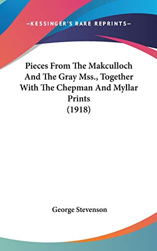 9781436531818: Pieces From The Makculloch And The Gray Mss., Together With The Chepman And Myllar Prints (1918)