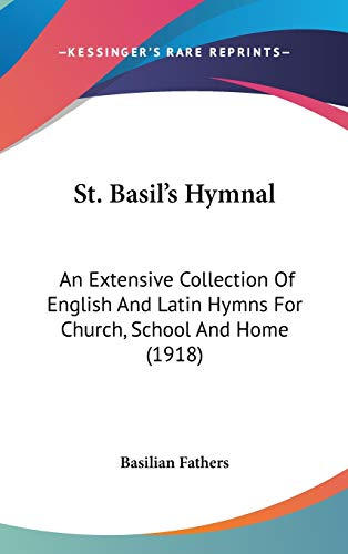 9781436532044: St. Basil's Hymnal: An Extensive Collection Of English And Latin Hymns For Church, School And Home (1918)