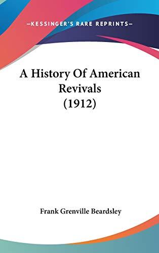 9781436532754: A History Of American Revivals (1912)