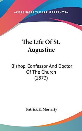 9781436533287: The Life Of St. Augustine: Bishop, Confessor And Doctor Of The Church (1873)