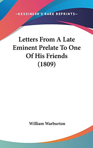 9781436534864: Letters From A Late Eminent Prelate To One Of His Friends (1809)