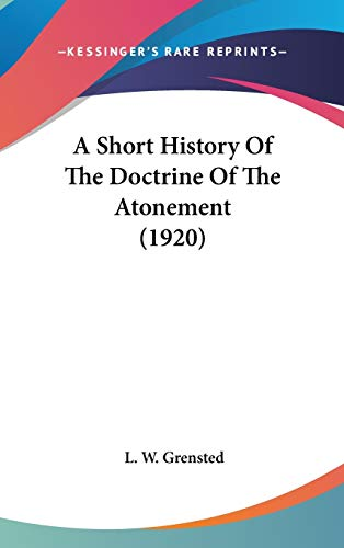 9781436535786: A Short History Of The Doctrine Of The Atonement (1920)