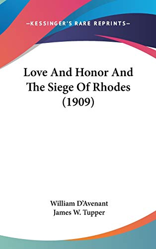 9781436538268: Love And Honor And The Siege Of Rhodes (1909)