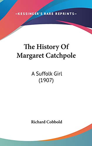 The History of Margaret Catchpole: A Suffolk: Cobbold, Richard