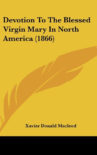 9781436544696: Devotion To The Blessed Virgin Mary In North America (1866)
