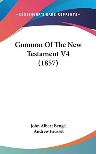 9781436545501: Gnomon Of The New Testament V4 (1857)