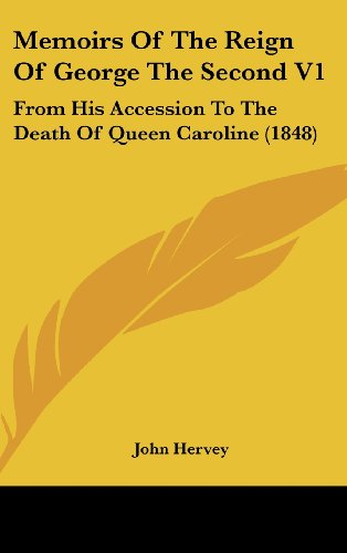 9781436549011: Memoirs Of The Reign Of George The Second V1: From His Accession To The Death Of Queen Caroline (1848)