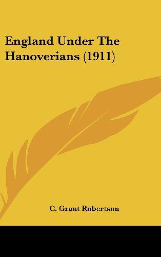 9781436549042: England Under The Hanoverians (1911)