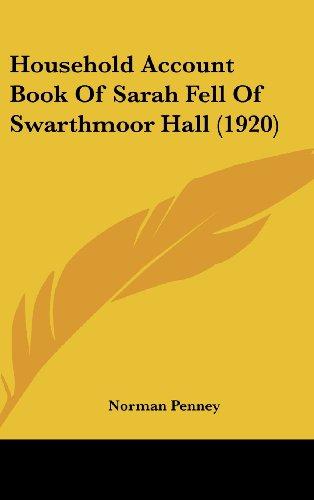9781436549950: Household Account Book Of Sarah Fell Of Swarthmoor Hall (1920)