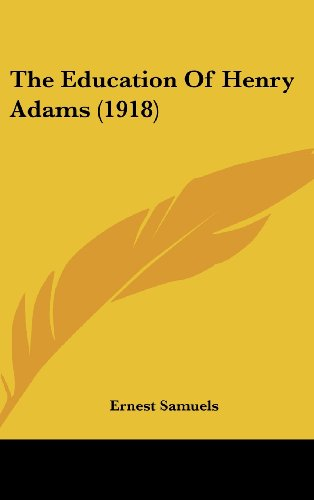 9781436551311: The Education Of Henry Adams (1918)