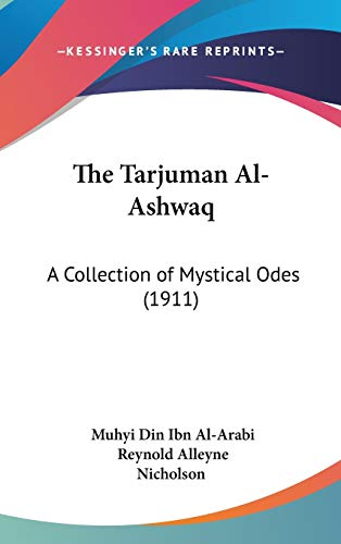 9781436553698: The Tarjuman Al-Ashwaq: A Collection of Mystical Odes (1911)