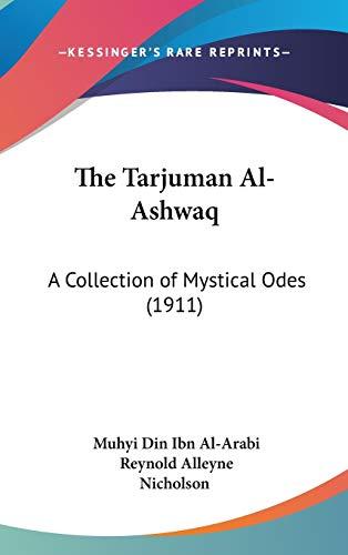 9781436553698: The Tarjuman Al-Ashwaq: A Collection of Mystical Odes (1911)