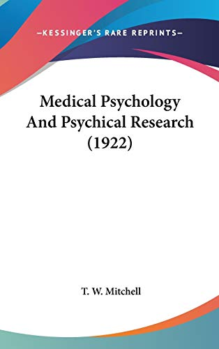 9781436558143: Medical Psychology And Psychical Research (1922)