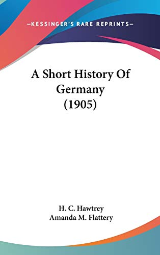 9781436562829: A Short History Of Germany (1905)