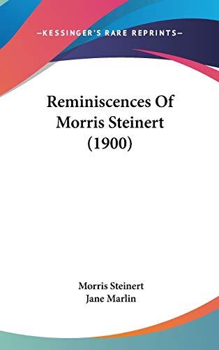 9781436563161: Reminiscences Of Morris Steinert (1900)