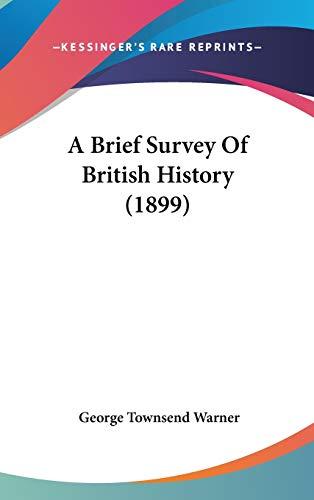 9781436563796: A Brief Survey Of British History (1899)