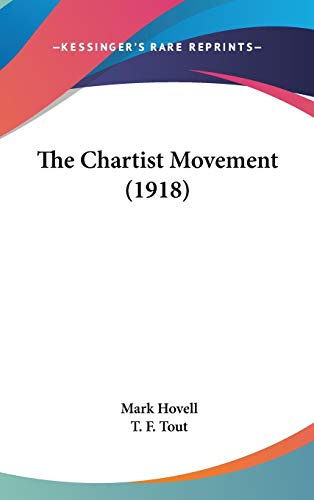 9781436565011: The Chartist Movement (1918)