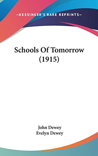9781436565561: Schools Of Tomorrow (1915)