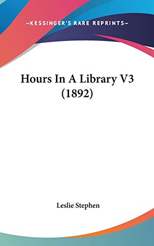 9781436565769: Hours in a Library V3 (1892)